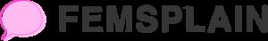 femsplain-logo_2x-1102x168